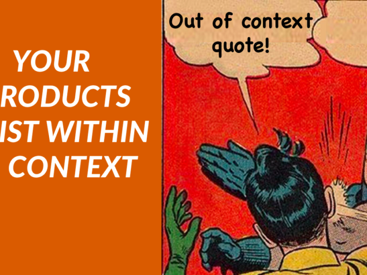 Why products need context, not feature descriptions