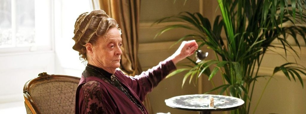 The Dowager Countess always does whatever is necessary to succeed